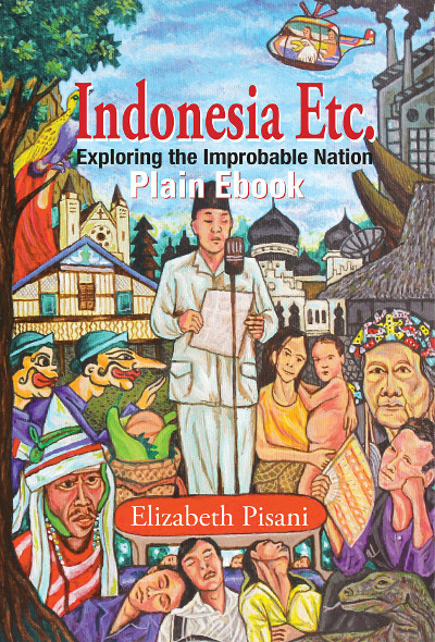 Indonesia Etc.: Exploring the Improbable Nation - Global Edition ebook