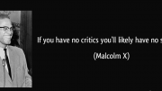 If you have not critics, you'll likely have no success